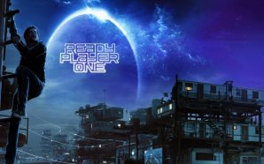 Film Review – Ready Player One (2018)